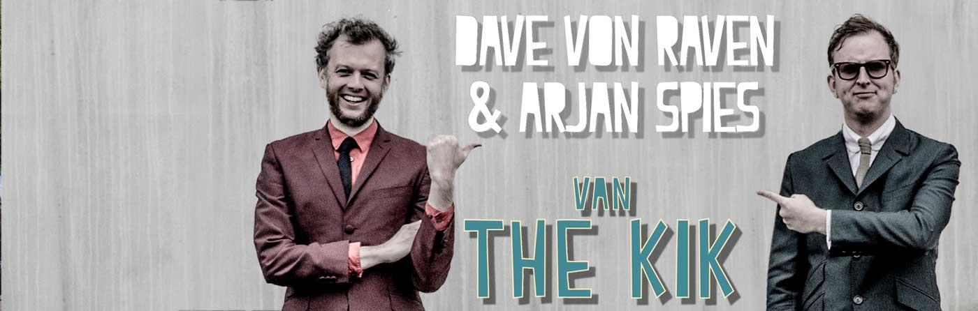 DAVE & ARJAN (THE KIK)
